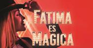 Fatima+es+m%C3%A1gica