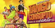 Tango+corrupto+%22porque+se+nos+canta+as%C3%AD%22