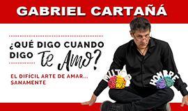¿Qué digo cuando digo que te amo? Gabriel Cartaña