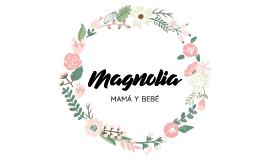 Magnolia Mamá y Bebé